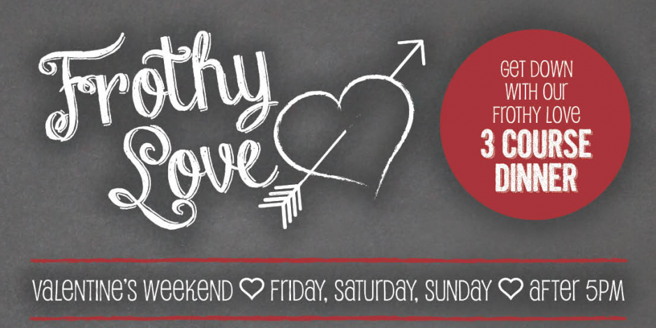 Frothy Love 3 Course Dinner For 2 On Valentine S Day Weekend