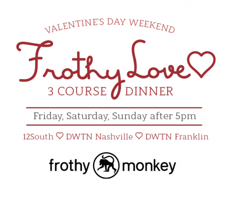 Frothy Love 3 Course Valentine's Day Dinner